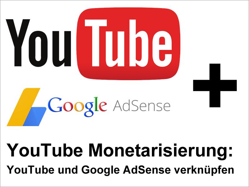 YouTube Monetarisierung: YouTube und Google AdSense verknüpfen